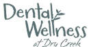 Dental Wellness at Dry Creek